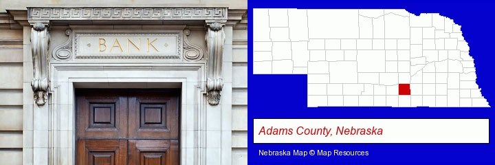 a bank building; Adams County, Nebraska highlighted in red on a map