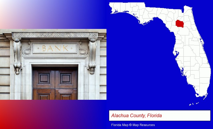 a bank building; Alachua County, Florida highlighted in red on a map