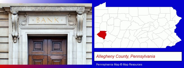 a bank building; Allegheny County, Pennsylvania highlighted in red on a map