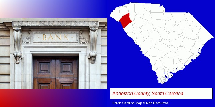 a bank building; Anderson County, South Carolina highlighted in red on a map