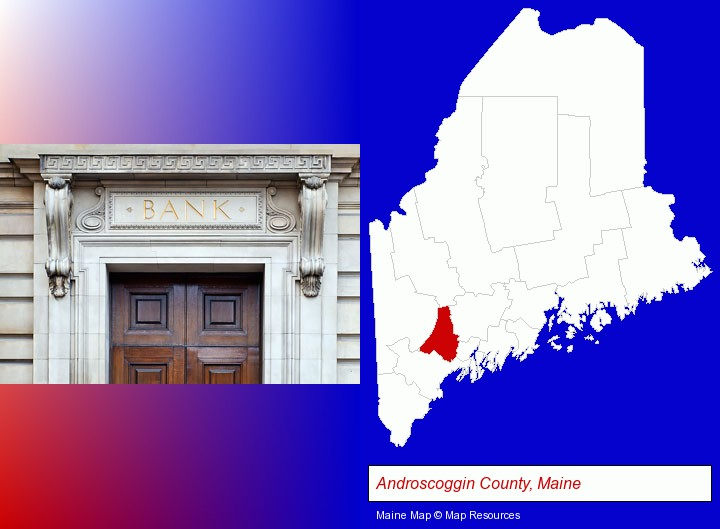 a bank building; Androscoggin County, Maine highlighted in red on a map