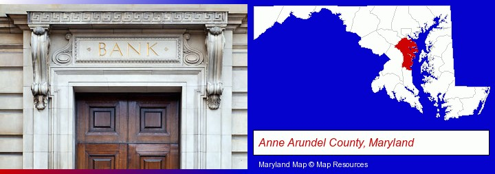 a bank building; Anne Arundel County, Maryland highlighted in red on a map