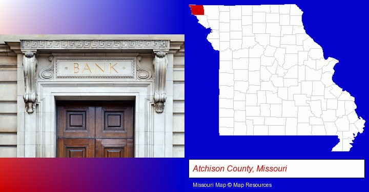 a bank building; Atchison County, Missouri highlighted in red on a map
