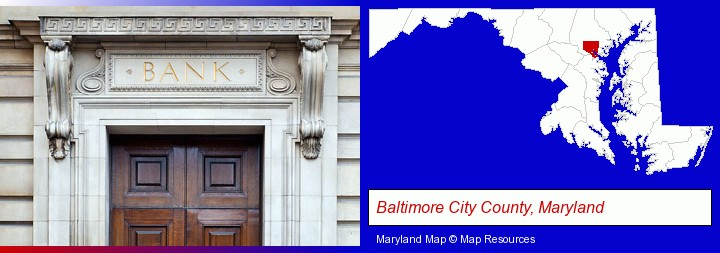 a bank building; Baltimore City County, Maryland highlighted in red on a map