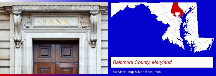 a bank building; Baltimore County, Maryland highlighted in red on a map