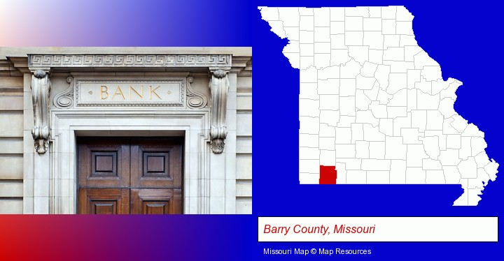 a bank building; Barry County, Missouri highlighted in red on a map