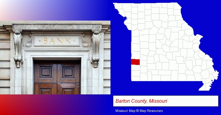 a bank building; Barton County, Missouri highlighted in red on a map