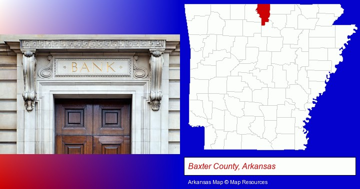 a bank building; Baxter County, Arkansas highlighted in red on a map
