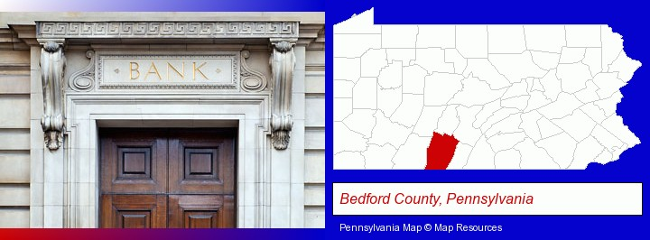 a bank building; Bedford County, Pennsylvania highlighted in red on a map