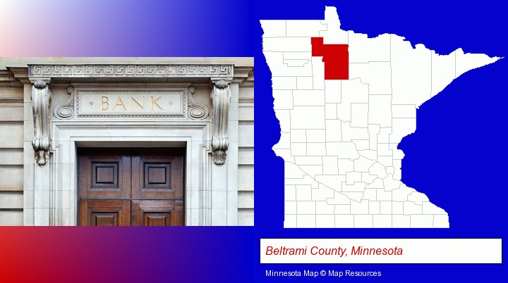 a bank building; Beltrami County, Minnesota highlighted in red on a map