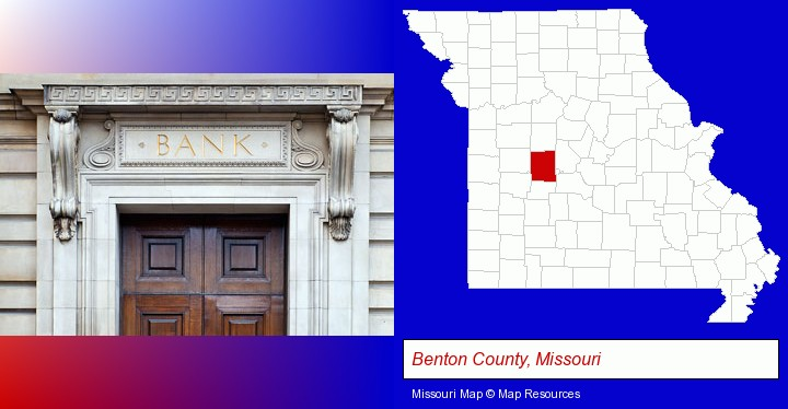 a bank building; Benton County, Missouri highlighted in red on a map