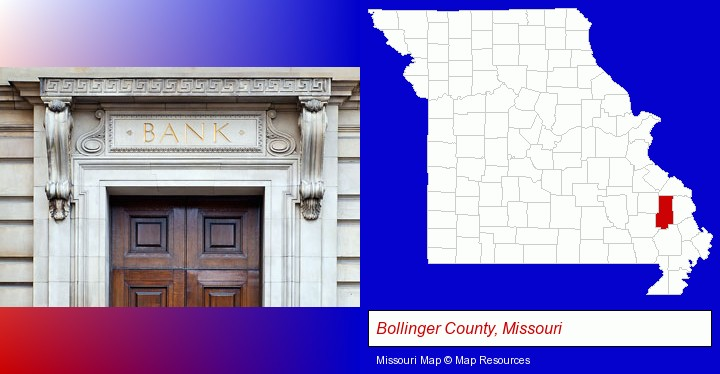 a bank building; Bollinger County, Missouri highlighted in red on a map