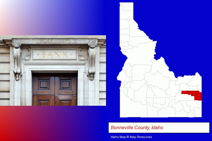 a bank building; Bonneville County, Idaho highlighted in red on a map