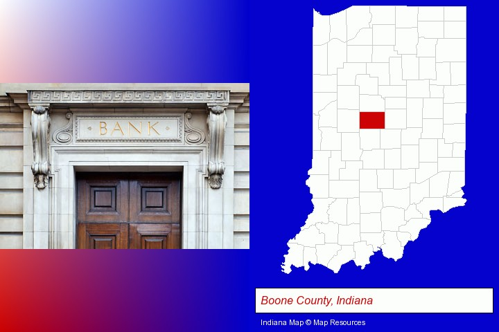 a bank building; Boone County, Indiana highlighted in red on a map