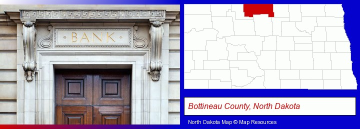 a bank building; Bottineau County, North Dakota highlighted in red on a map