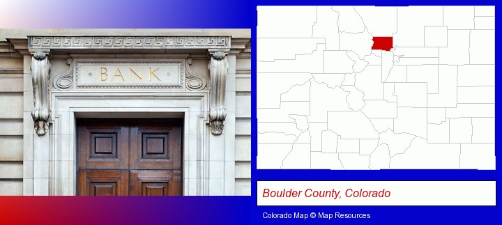 a bank building; Boulder County, Colorado highlighted in red on a map