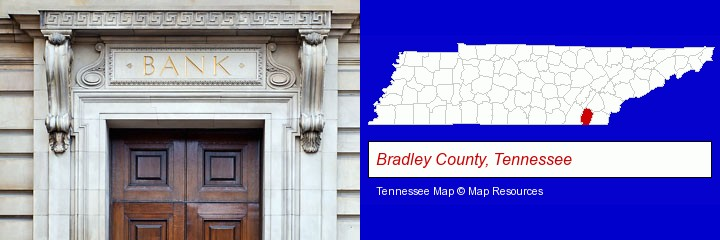 a bank building; Bradley County, Tennessee highlighted in red on a map