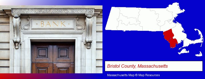 a bank building; Bristol County, Massachusetts highlighted in red on a map