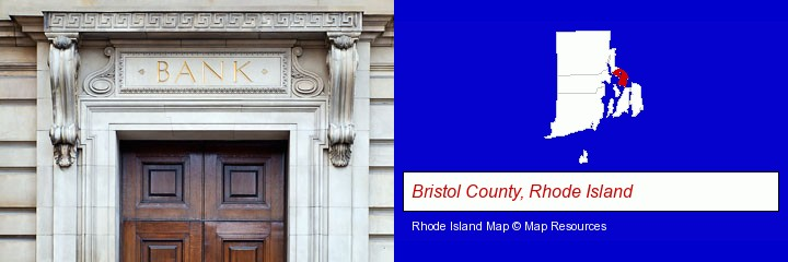 a bank building; Bristol County, Rhode Island highlighted in red on a map