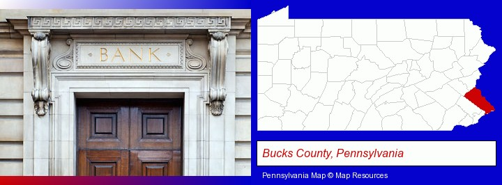 a bank building; Bucks County, Pennsylvania highlighted in red on a map