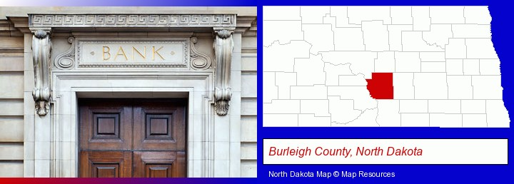 a bank building; Burleigh County, North Dakota highlighted in red on a map