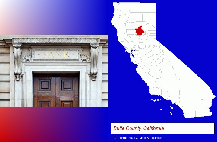 a bank building; Butte County, California highlighted in red on a map