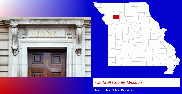a bank building; Caldwell County, Missouri highlighted in red on a map