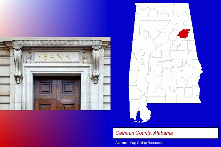 a bank building; Calhoun County, Alabama highlighted in red on a map