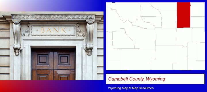 a bank building; Campbell County, Wyoming highlighted in red on a map