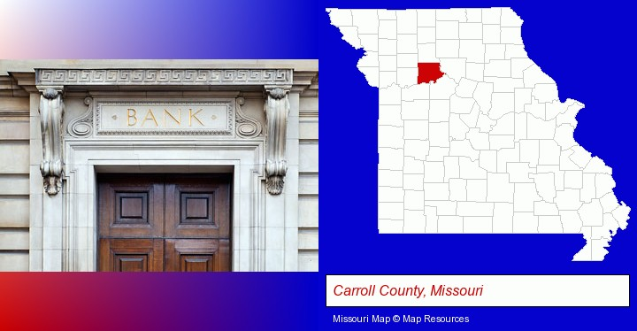 a bank building; Carroll County, Missouri highlighted in red on a map