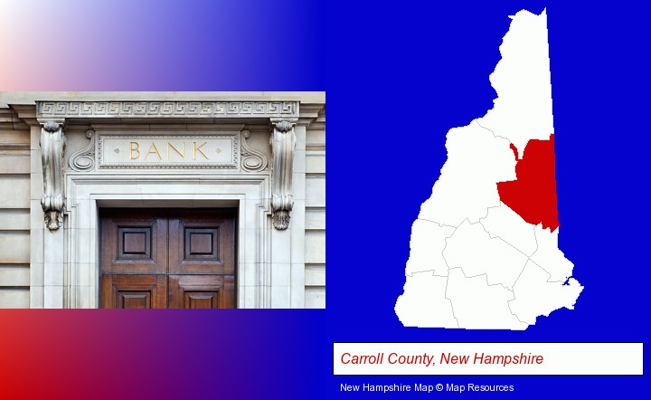 a bank building; Carroll County, New Hampshire highlighted in red on a map