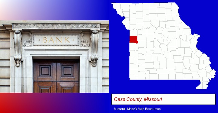a bank building; Cass County, Missouri highlighted in red on a map
