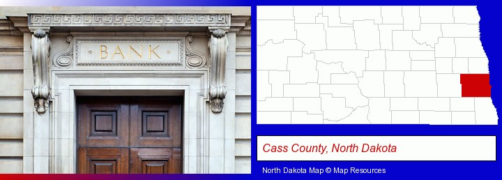 a bank building; Cass County, North Dakota highlighted in red on a map