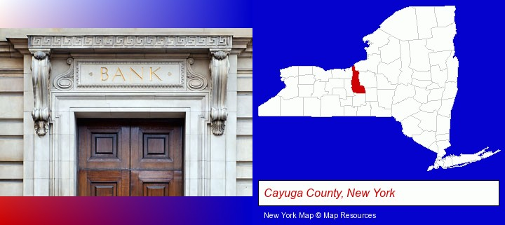 a bank building; Cayuga County, New York highlighted in red on a map