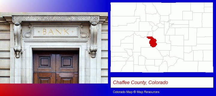 a bank building; Chaffee County, Colorado highlighted in red on a map