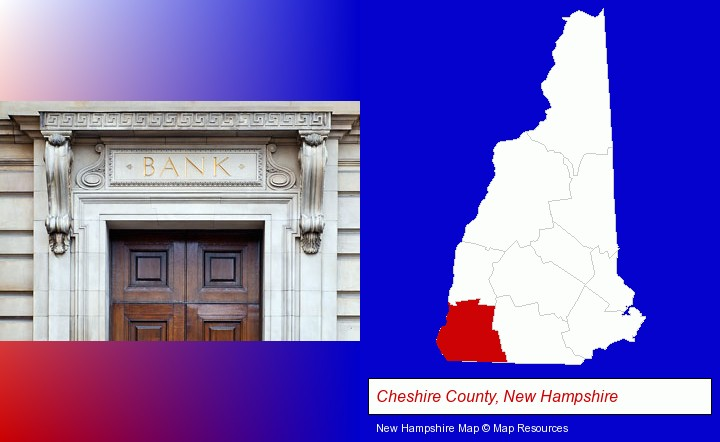 a bank building; Cheshire County, New Hampshire highlighted in red on a map