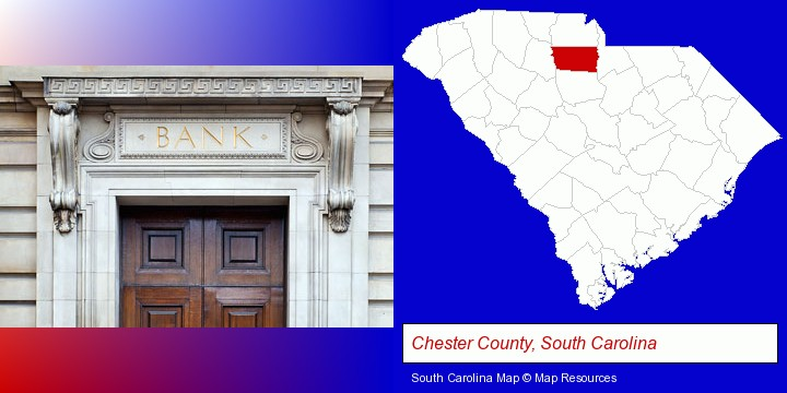 a bank building; Chester County, South Carolina highlighted in red on a map