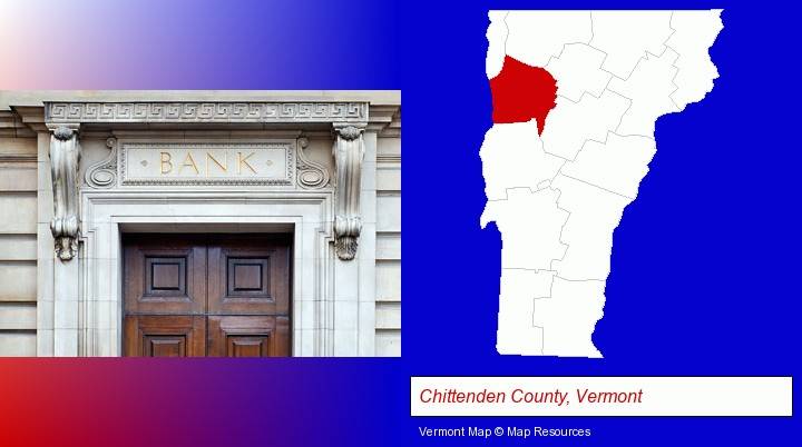 a bank building; Chittenden County, Vermont highlighted in red on a map