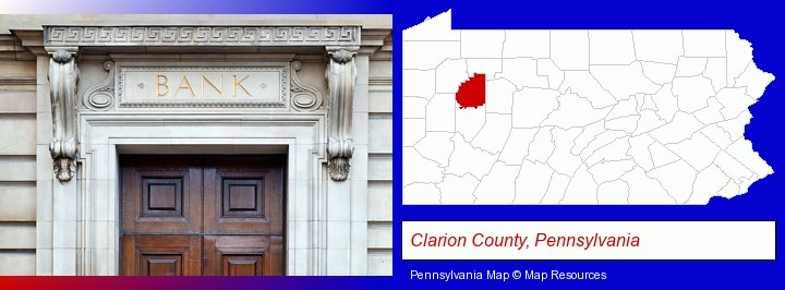 a bank building; Clarion County, Pennsylvania highlighted in red on a map