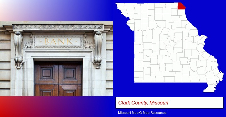a bank building; Clark County, Missouri highlighted in red on a map