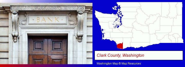 a bank building; Clark County, Washington highlighted in red on a map