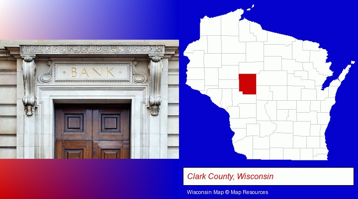 a bank building; Clark County, Wisconsin highlighted in red on a map