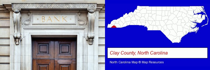 a bank building; Clay County, North Carolina highlighted in red on a map