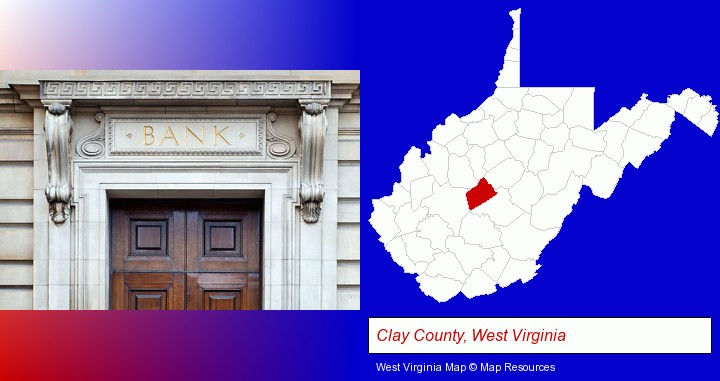 a bank building; Clay County, West Virginia highlighted in red on a map