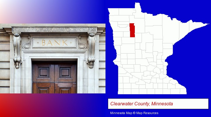 a bank building; Clearwater County, Minnesota highlighted in red on a map