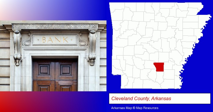 a bank building; Cleveland County, Arkansas highlighted in red on a map