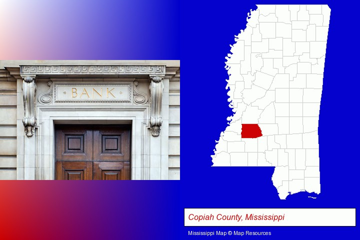 a bank building; Copiah County, Mississippi highlighted in red on a map