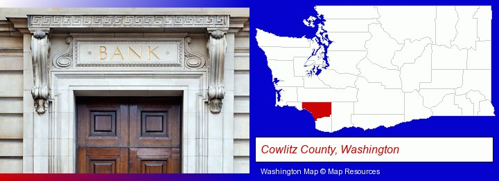 a bank building; Cowlitz County, Washington highlighted in red on a map