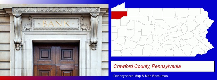 a bank building; Crawford County, Pennsylvania highlighted in red on a map