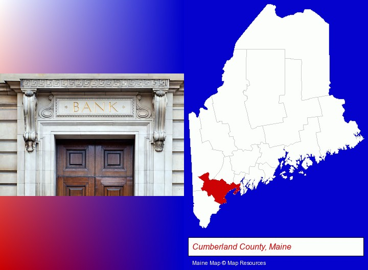 a bank building; Cumberland County, Maine highlighted in red on a map